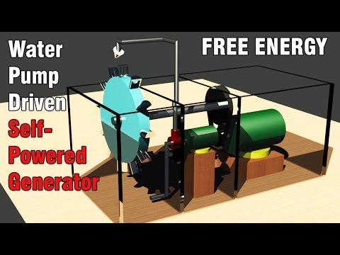 Free Energy Generator - Self Powered Water Pump Driven Generator - Overunity Generator