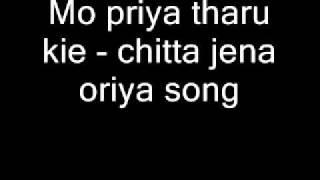 Mo priya tharu kie - chitta jena oriya song