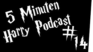 5 Minuten Harry Podcast #14