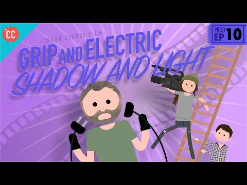Grip And Electric: Crash Course Film Production #10