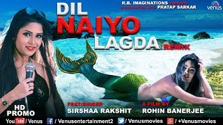 Tere Bina Dil Naiyo Lagda | Remix | HD PROMO | Feat & Singer : Sirshaa Rakshit | Best Bollywood Song