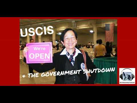 US Citizenship Podcast: USCIS and the Government Shutdown
