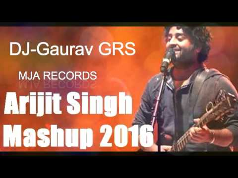 New Remix Songs 2016 - ARIJIT SINGH MASHUP 2016 - Dj-Gaurav GPS - MJA Records