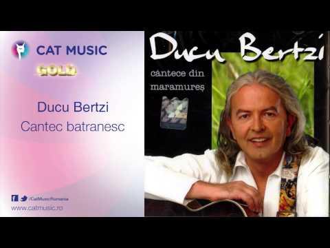 Ducu Bertzi - Cantec batranesc
