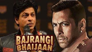 Shahrukh Khan talks about Salman Khans BAJRANGI BHAIJAAN