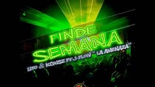 Finde Semana - Lito & Kcrisz Ft J-Flow