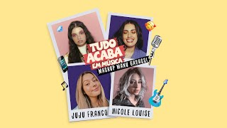Carol & Vitoria, Juju Franco e Nicole Louise (Mashup Manu Gavassi)