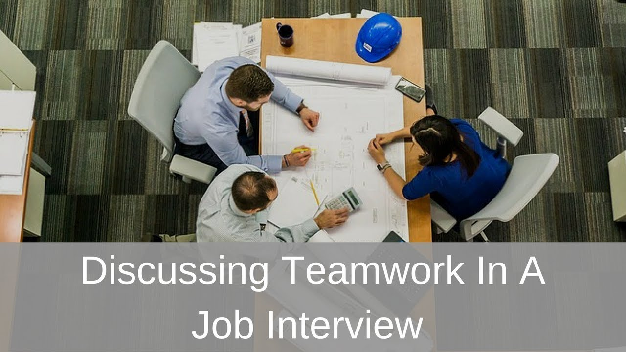 Awesome Discussing Teamwork In A Job Interview By Michelle Tillis Lederman And  About.com