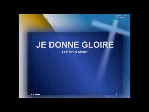 JE DONNE GLOIRE - Stéphane Quéry