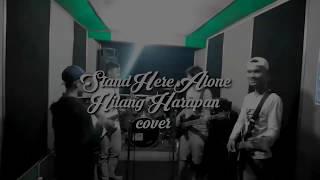 Stand Here Alone - Hilang harapan (Cover) Anak Cikampek