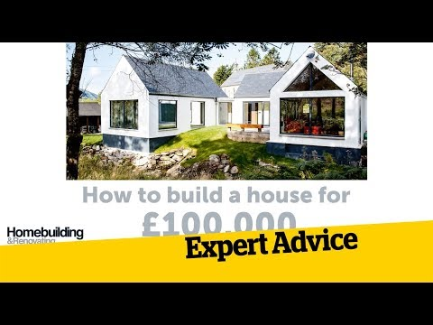 How to build a house for £100,000