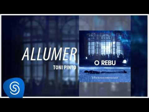 Toni Pinto - Allumer (O Rebu - Trilha Sonora Internacional) [Áudio Oficial]