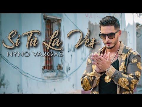 Nyno Vargas - Si Tú La Ves (Videoclip Oficial)