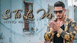 Nyno Vargas - Si Tú La Ves
