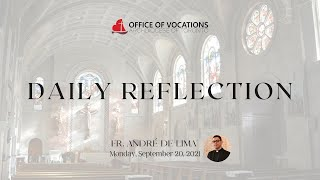 Daily reflection with Fr. André de Lima - Monday, September 20, 2021