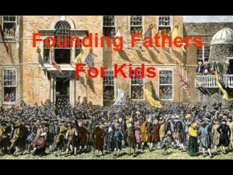Founding Fathers For Kids