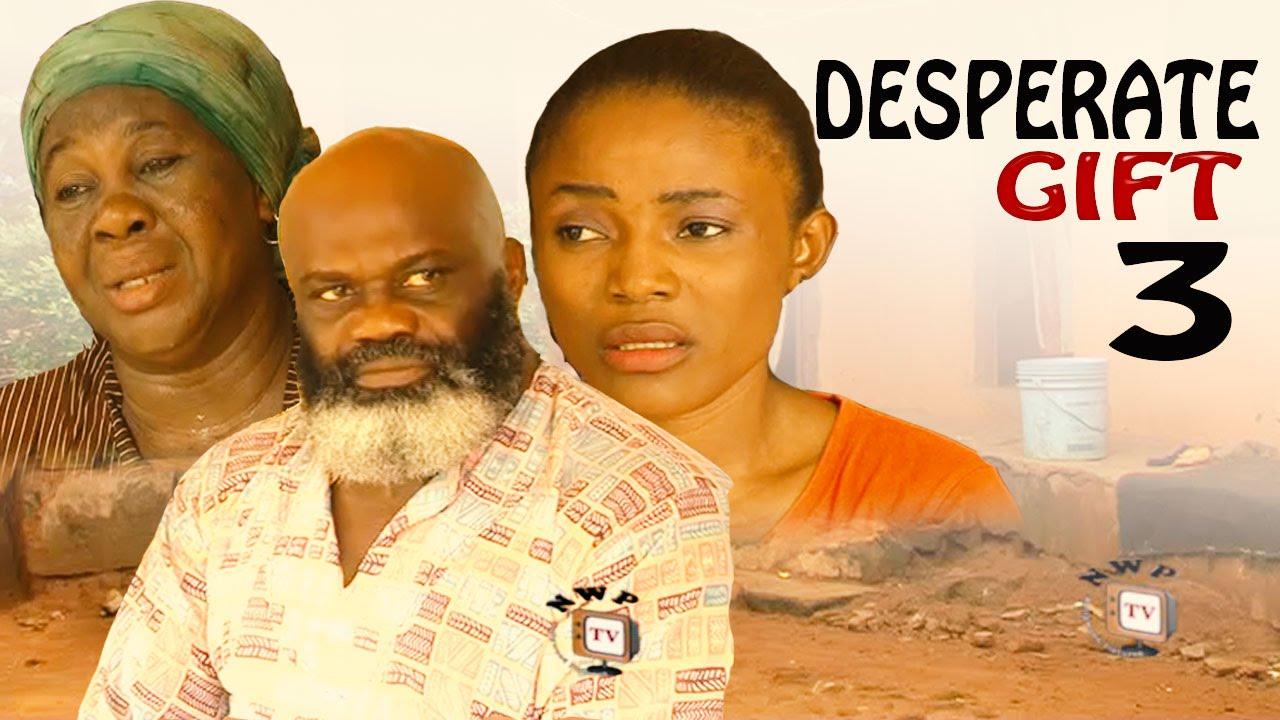 Download Desperate Gift Season 3   - 2016 Latest Nigerian Nollywood Movie