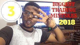 My 3 Biggest Trading Mistakes 2018 | Bank lifestyle