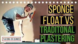 SPONGE FLOAT VS TRADITIONAL PLASTERING (Which Ones The Best??)