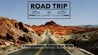 Road Trip # 4: Companions Along the Way