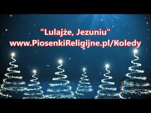 Lulajże, Jezuniu - Cudowna Kolęda!