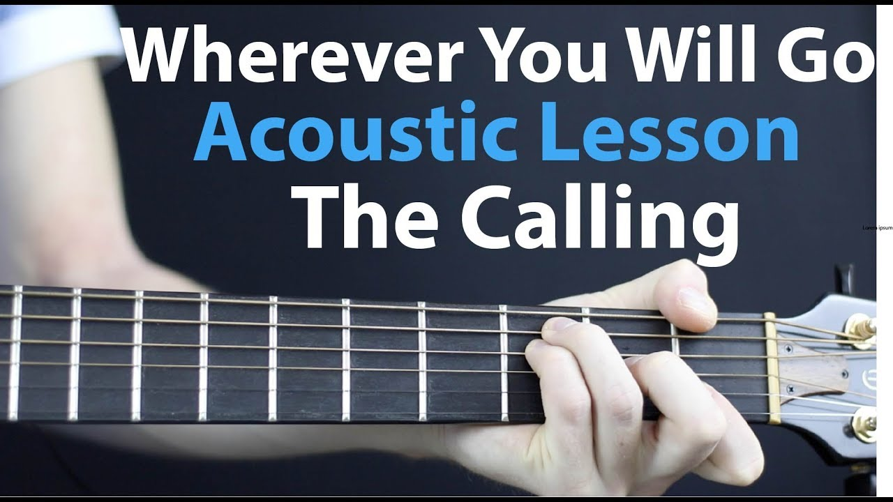 Wherever You Will Go The Calling Acoustic Guitar Lesson Easy