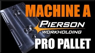CNC Machining a Pierson Pro-Pallet! WW201