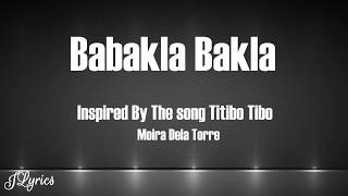 Babakla Bakla - (Inspired by the song Titibo Tibo of Moira Dela Torre) Lyrics