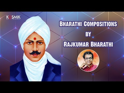 Bharathi Compositions by Rajkumar Bharathi (Great Grandson of Subramania Bharathi)