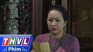 THVL | Phận làm dâu - Tập cuối[2]: Bà Hội đồng hốt hoảng vì nhận được thư tống tiền