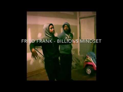 Fried Frank - Billion$ Mindset (official Audio) 2017