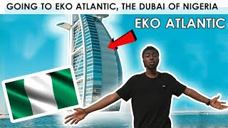 EKO ATLANTIC 2018 | THE AFRICAN DUBAI IN LAGOS NIGERIA 2018