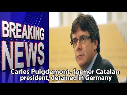 Carles Puigdemont, former Catalan president, detained in Germany|| World News Radio