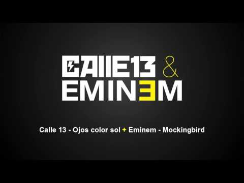 Calle 13 & Eminem - Sun-colored eyes (Ojos color sol + Mockingbird) [Mashup/Remix]