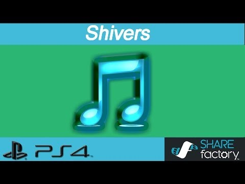 ♫ PS4 SHAREfactory Music: Shivers by Brian Lovechild