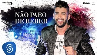 Gusttavo Lima - Não Paro de Beber - DVD 50/50 (Vídeo Oficial)
