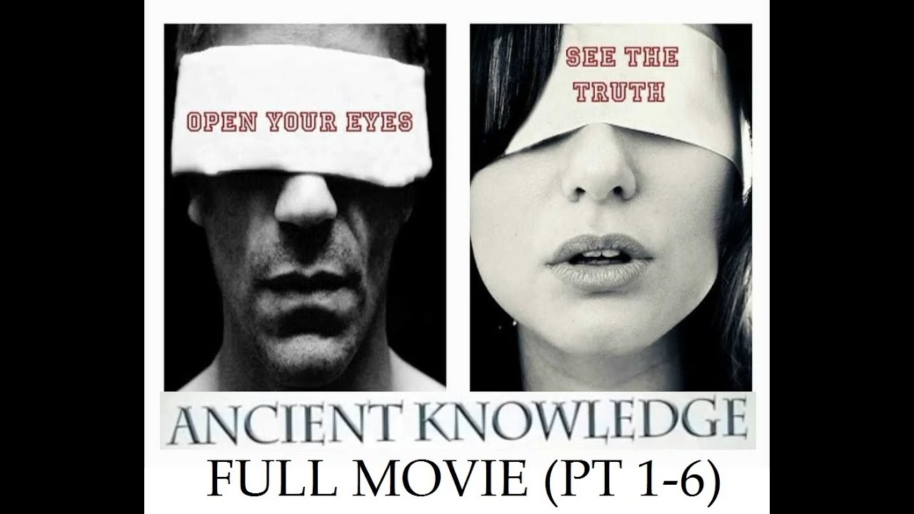 2014 Ancient Knowledge pt. 1-6 *Full Movie* 7 1/2 Hours