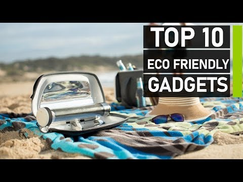 Top 10 Best Solar Powered & Eco Friendly Gadgets