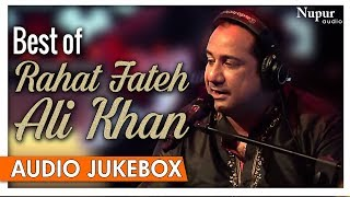 Best of Rahat Fateh Ali Khan Songs - Top 10 Soulful Sufi Songs - Nupur Audio