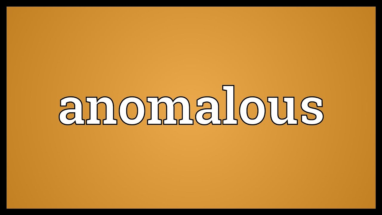 Anomalous Meaning