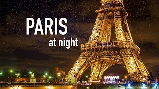 PARIS AT NIGHT [City Tour of Paris France at Night] | Paris by Night