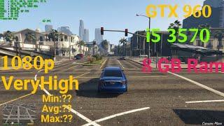 GtaV / Very High Setting Test Fbs/ i5 3570 / GTX 960 OC / 8 GB Ram