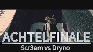 SCB 2015 [Achtel 4/8] Scr3am vs. Dryno (prod. by PushaBeatz)