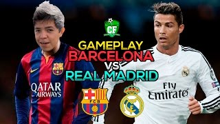 GAMEPLAY - REAL MADRID VS BARCELONA
