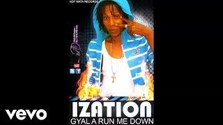 ization - gal a run me down (Audio)