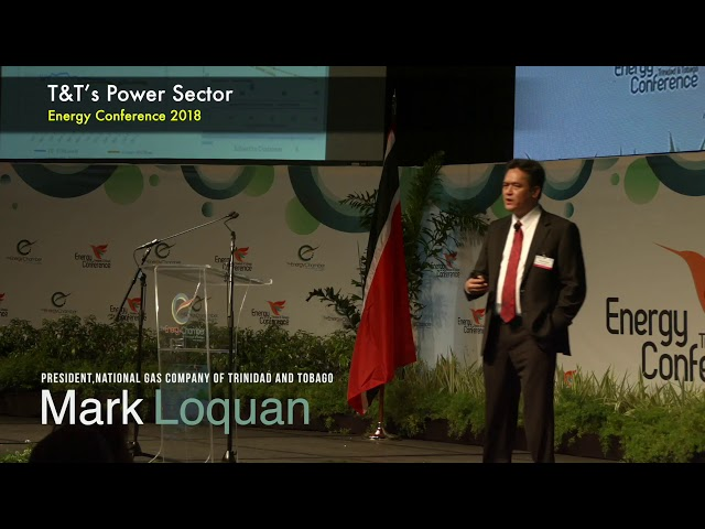 Transforming the T&T Natural Gas Industry: Maximising the Value Chain by Mark Loquan (02 of 04)