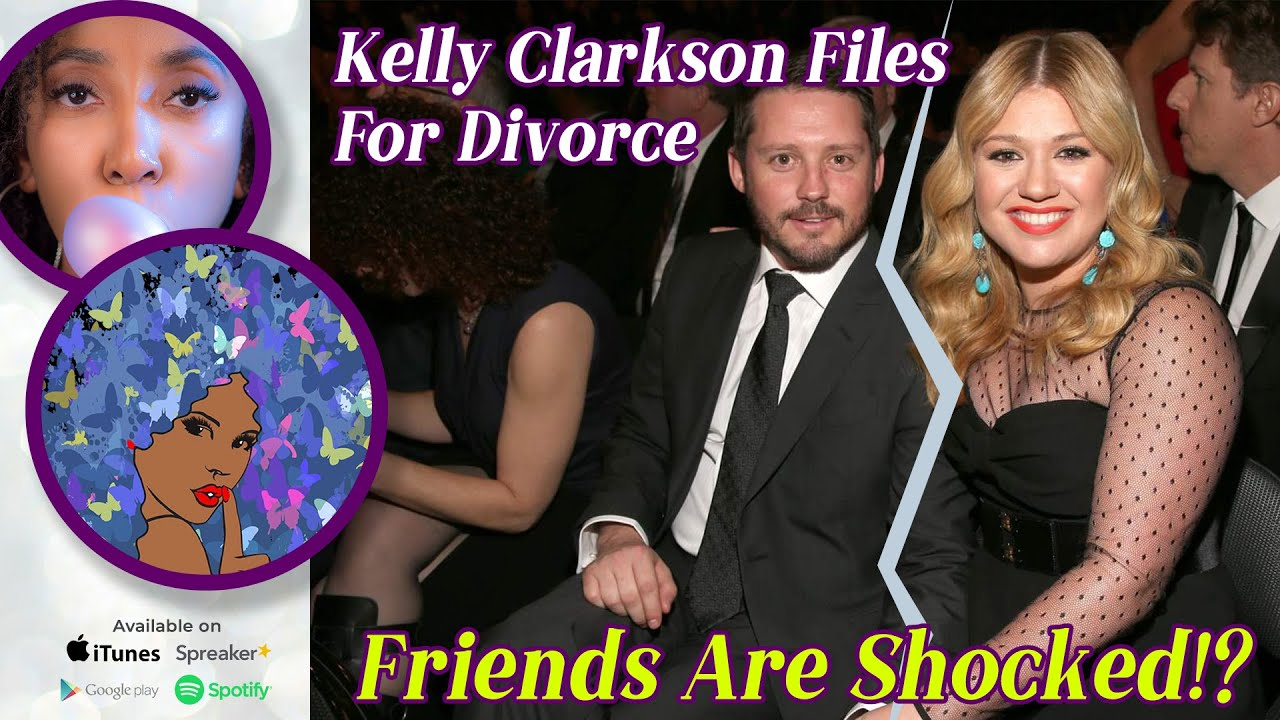 Kelly Clarkson Files For Divorce & Friends Are Shocked | After Quarantine Are Any Divorces a Shock?