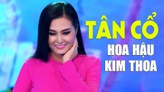 Hoa Hậu Kim Thoa Hát Tân Cổ Hay Nhất 2020 - Vọng Cổ Hơi Dài Ngọt Ngào Nghe Là Nghiện