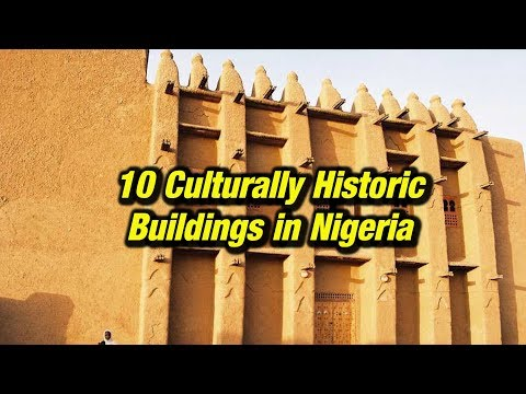 Top 10 Culturally Historic Buildings in Nigeria