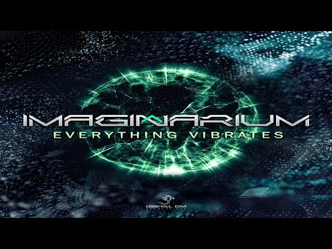 Imaginarium - Everything Vibrates ᴴᴰ